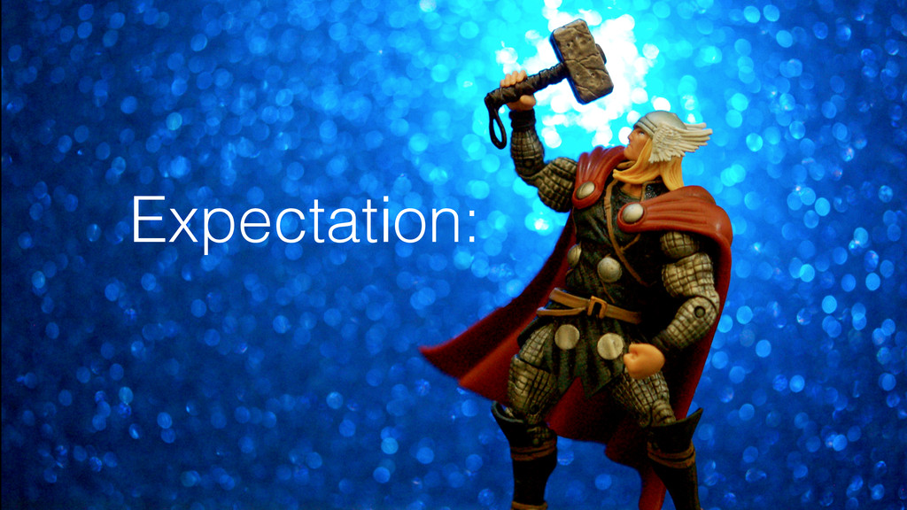 Expectation: