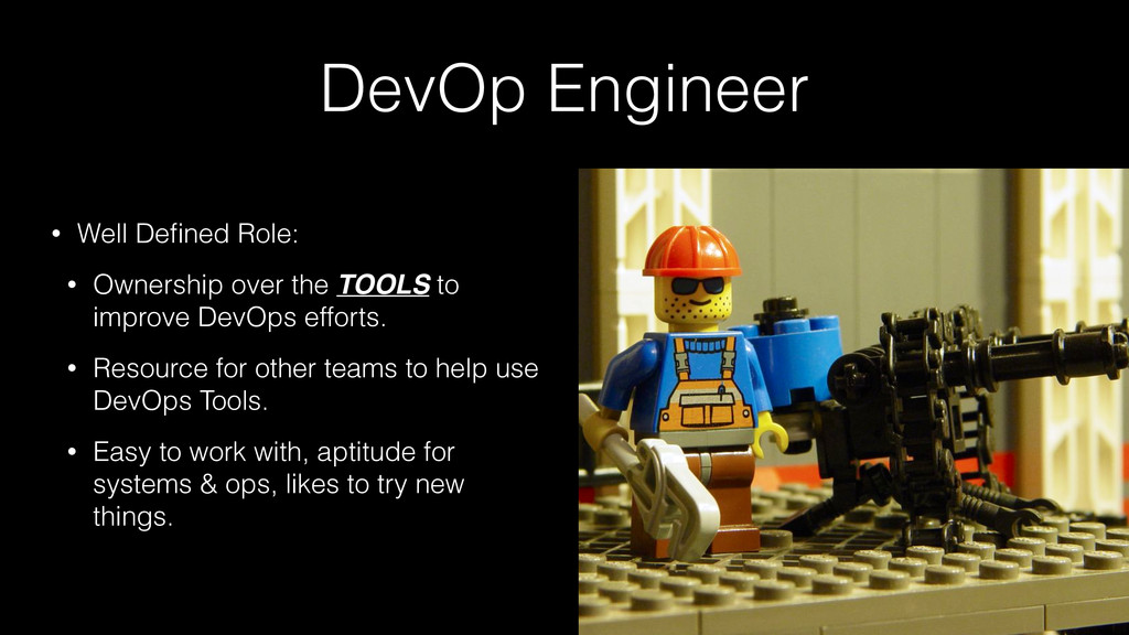 DevOp Engineer • Well Defined Role: • Ownership ...
