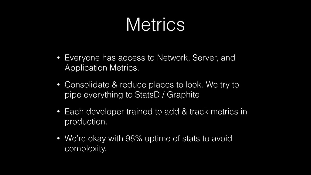Metrics • Everyone has access to Network, Serve...