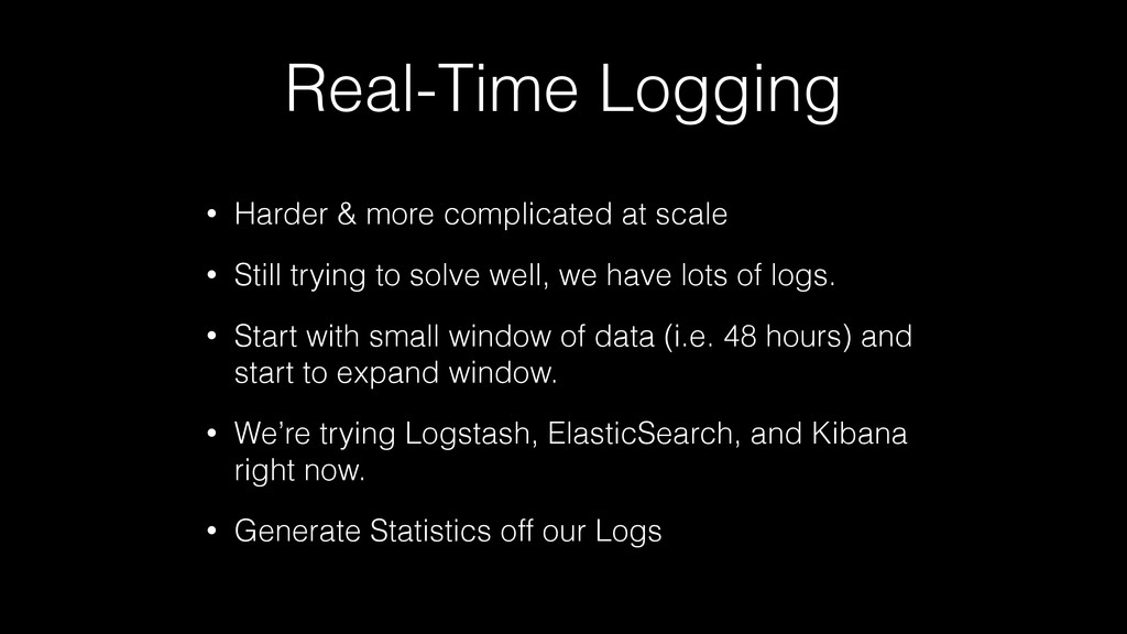 Real-Time Logging • Harder & more complicated a...