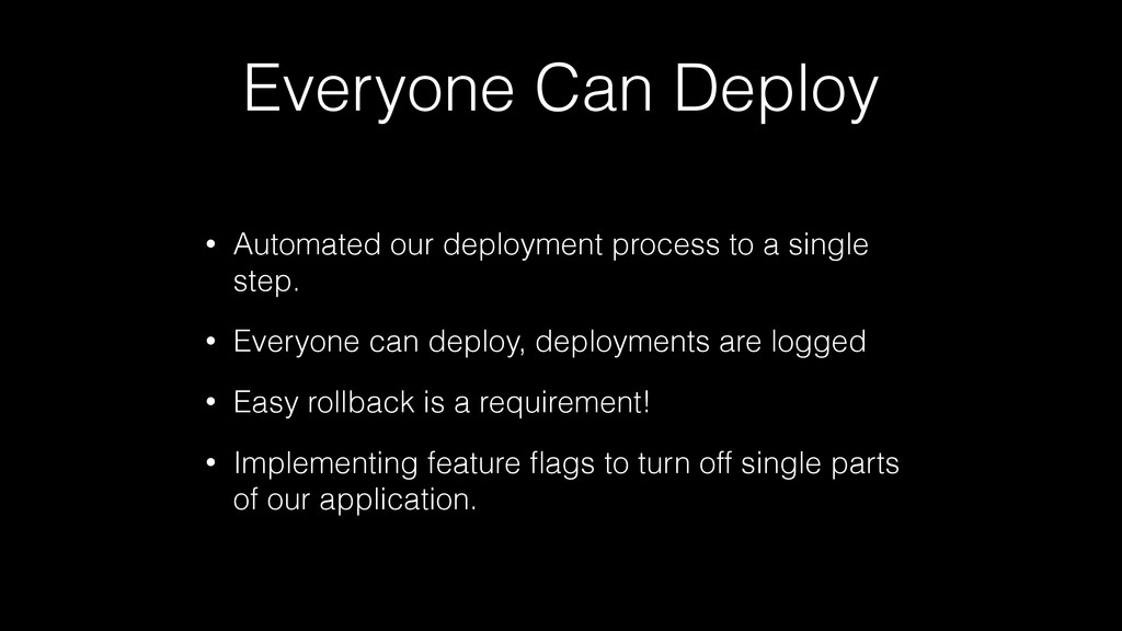 Everyone Can Deploy • Automated our deployment ...