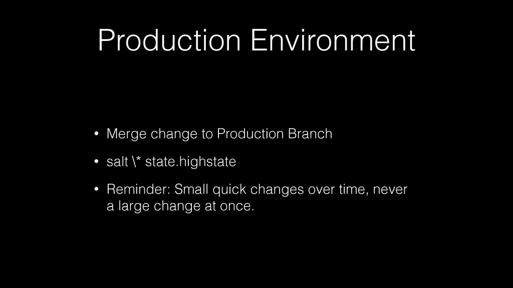 Production Environment • Merge change to Produc...