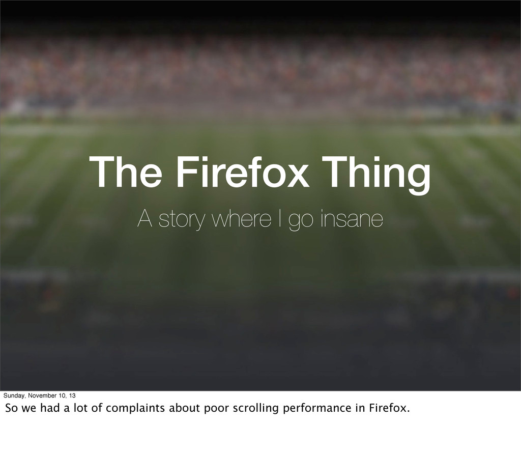 The Firefox Thing A story where I go insane Sun...