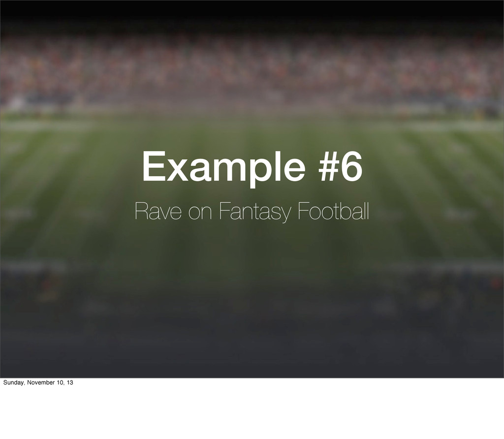 Example #6 Rave on Fantasy Football Sunday, Nov...