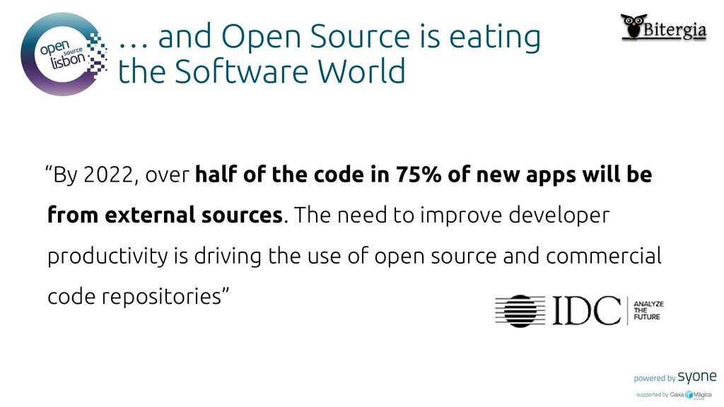 Put you logo above this … and Open Source is ea...