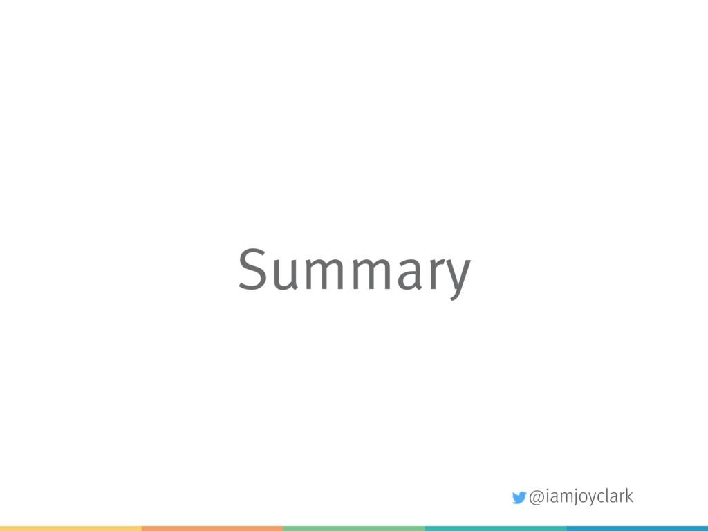@iamjoyclark Summary