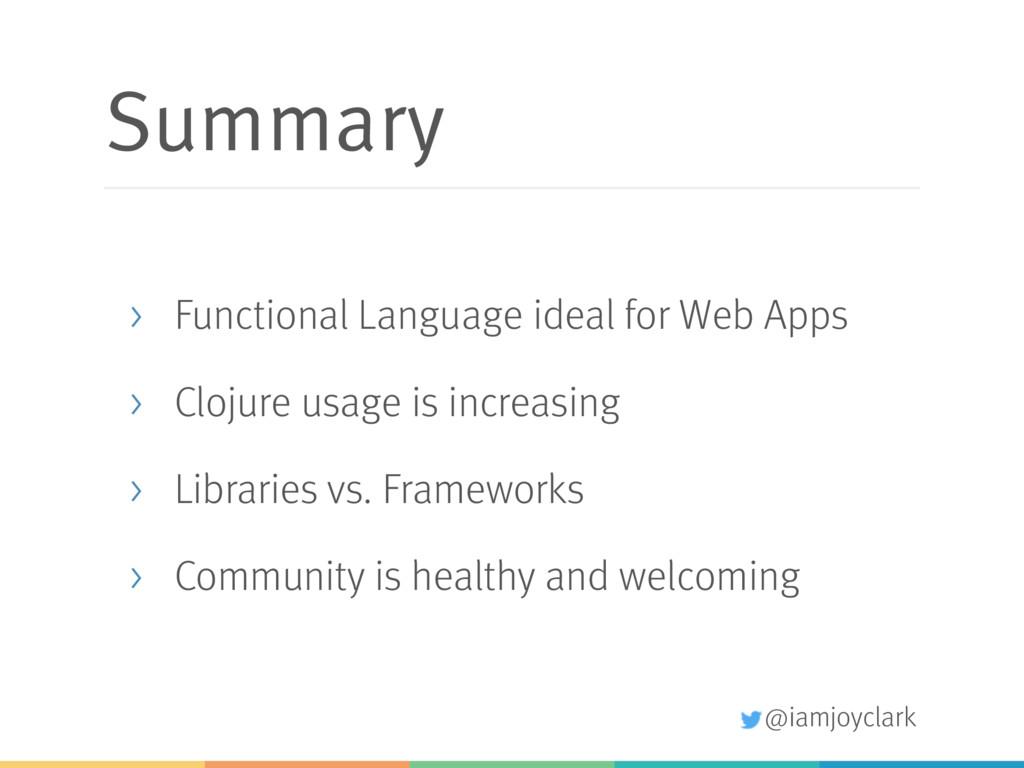 @iamjoyclark Summary > Functional Language idea...