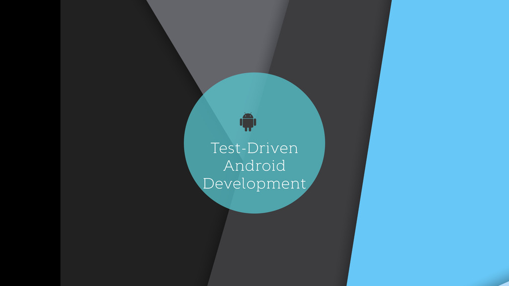 Test-Driven Android Development