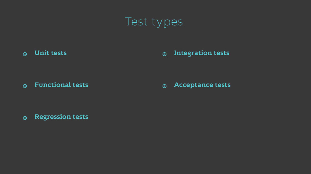 Test types Unit tests Ŷ Functional tests Ŷ Acce...