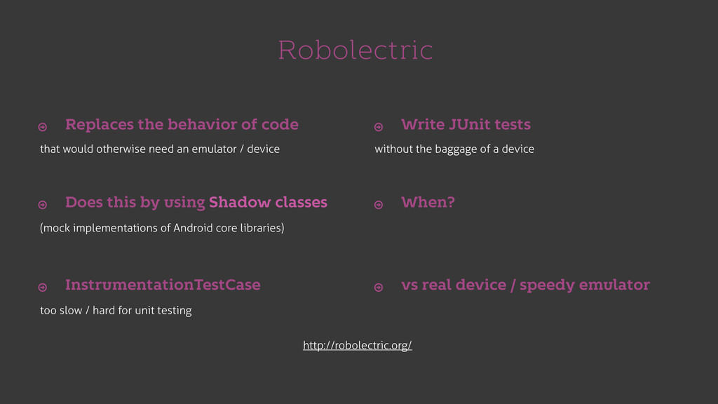 Robolectric that would otherwise need an emulat...