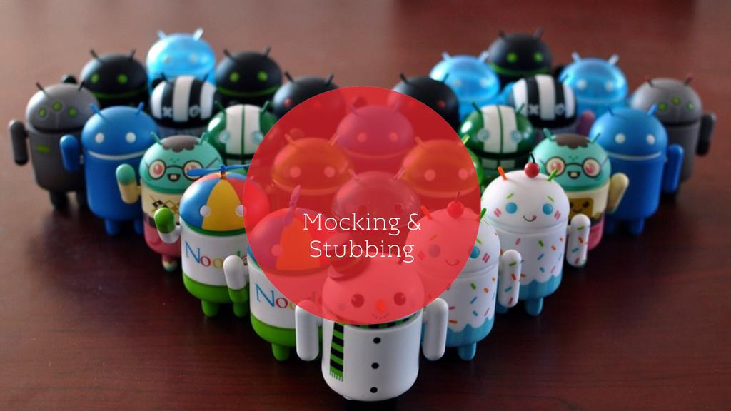 Mocking & Stubbing