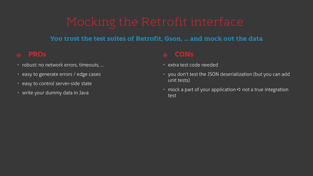 Mocking the Retrofit interface • robust: no net...