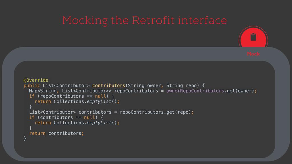 Mocking the Retrofit interface Mock @Override p...
