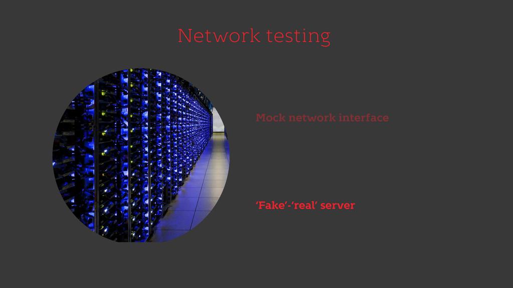 Network testing Mock network interface 'Fake'-'...