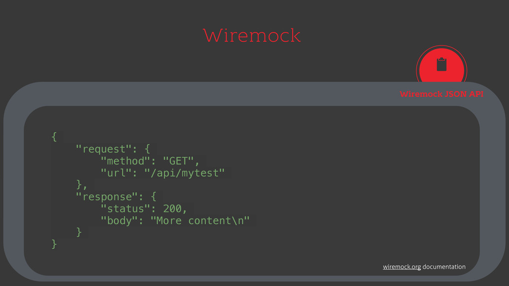 "Wiremock Wiremock JSON API { ""request"": { ""meth..."