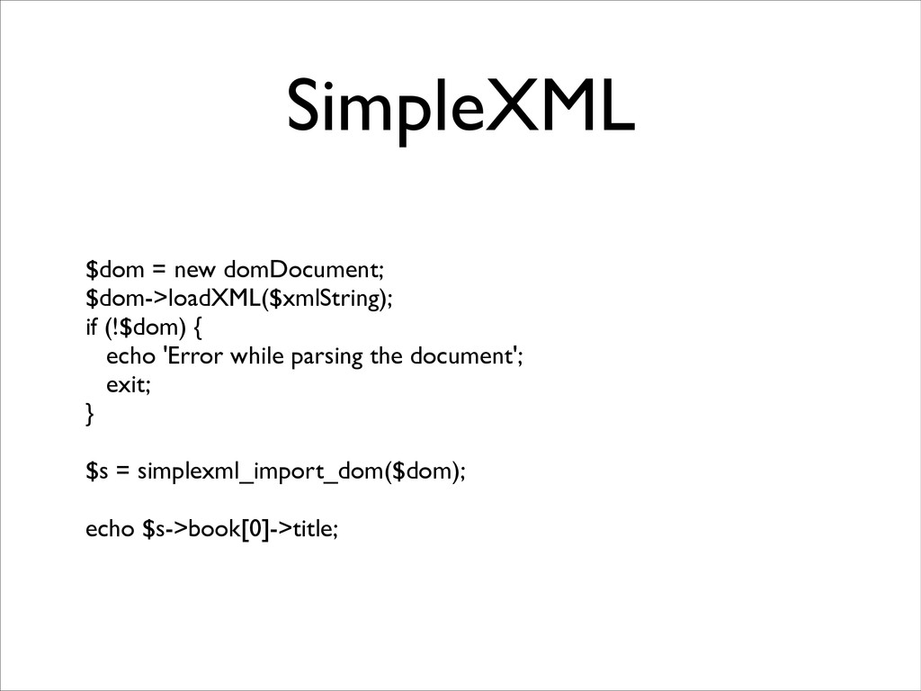 SimpleXML $dom = new domDocument;	 