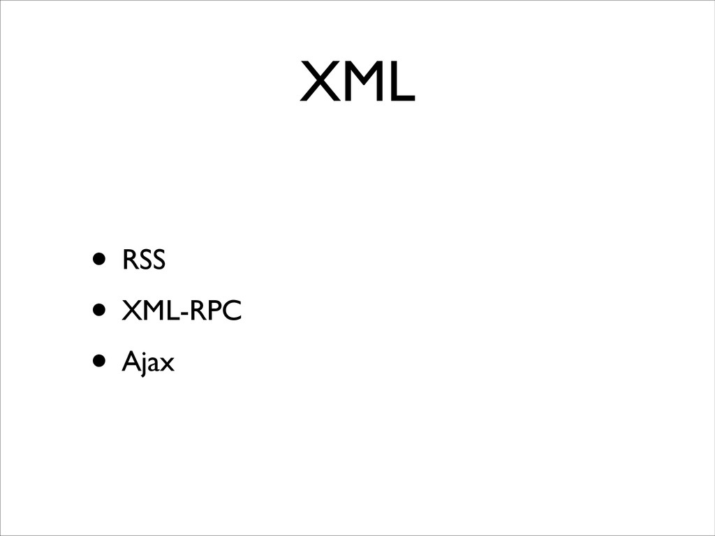 XML • RSS	 