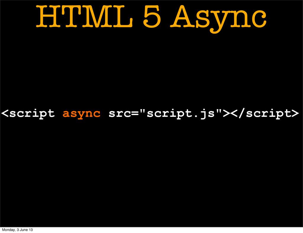 """<script async src=""""script.js""""></script> HTML 5 ..."""