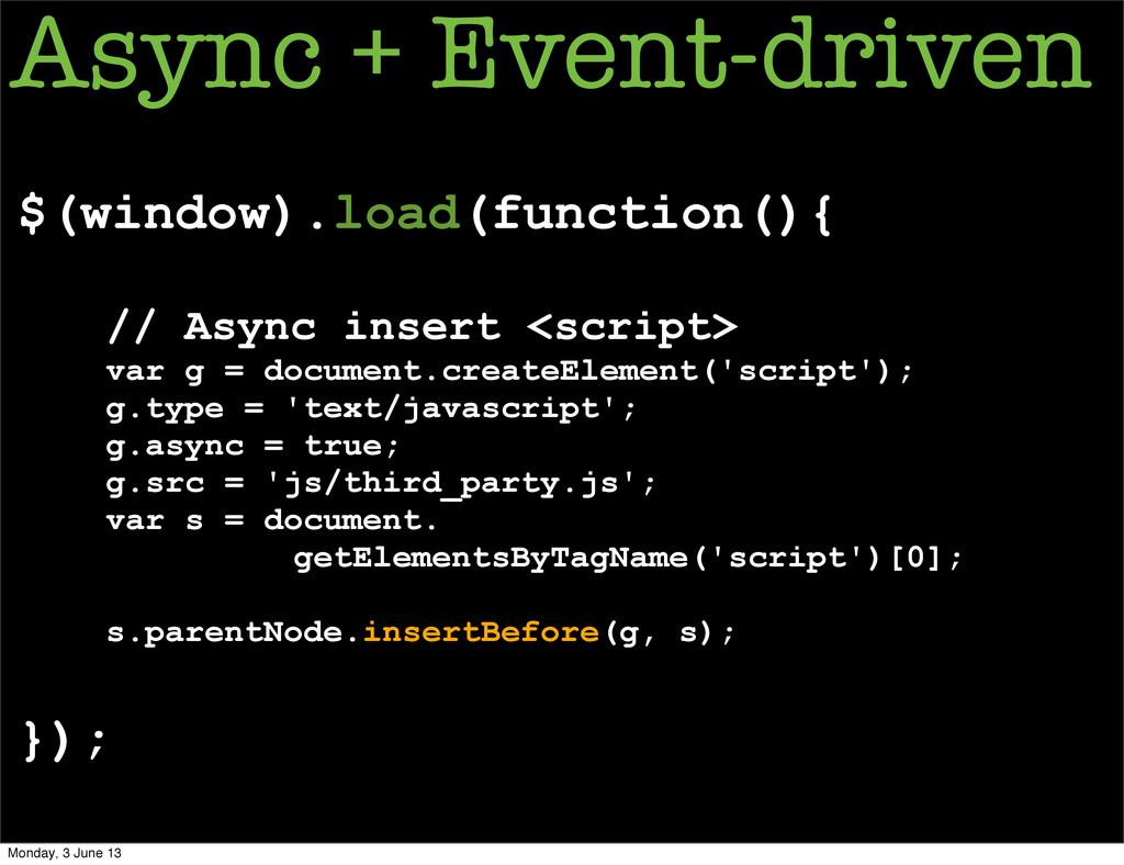 $(window).load(function(){ // Async insert <scr...