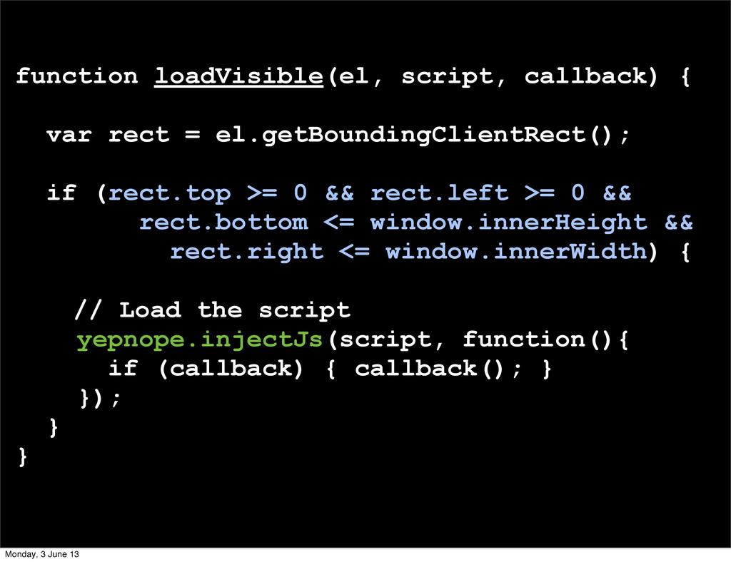 function loadVisible(el, script, callback) { va...