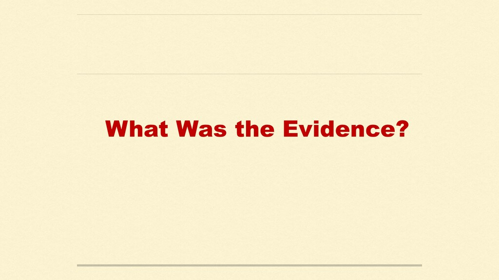What Was the Evidence?