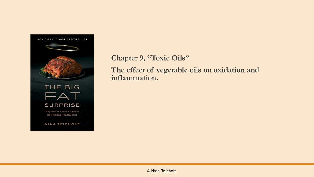 "© Nina Teicholz Chapter 9, ""Toxic Oils"" The eff..."