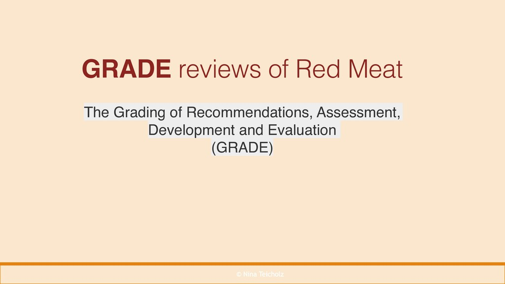 © Nina Teicholz GRADE reviews of Red Meat The G...