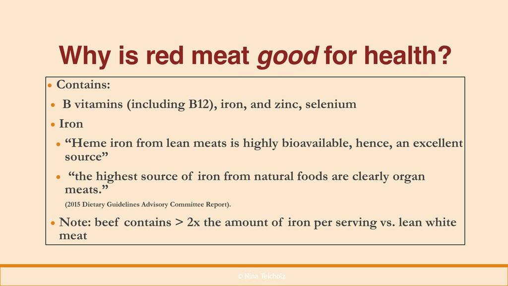 © Nina Teicholz Why is red meat good for health...