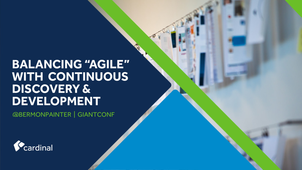 """BALANCING """"AGILE"""" WITH CONTINUOUS DISCOVERY & D..."""