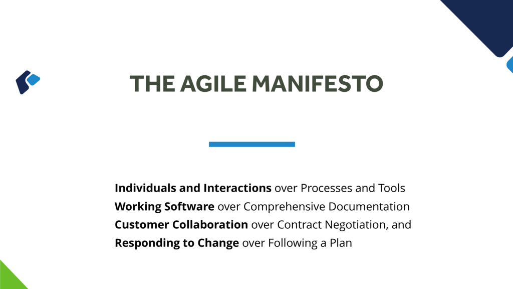 THE AGILE MANIFESTO Individuals and Interaction...