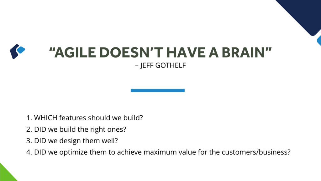 """""""AGILE DOESN'T HAVE A BRAIN"""" 1. WHICH features ..."""