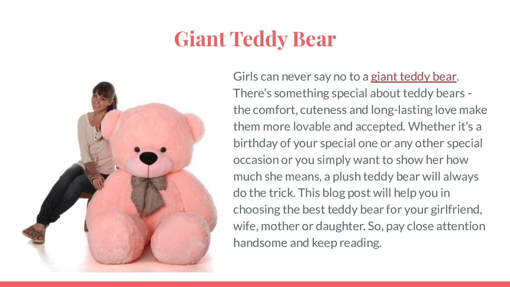 Giant Teddy Bear Girls can never say no to a gi...
