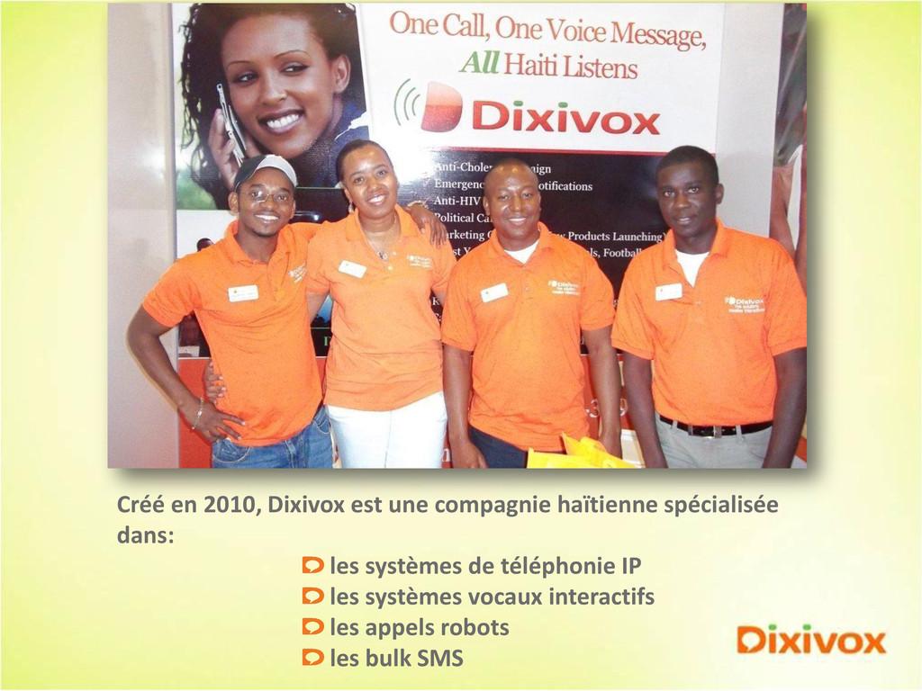 Créé en 2010, Dixivox est une compagnie haïtien...