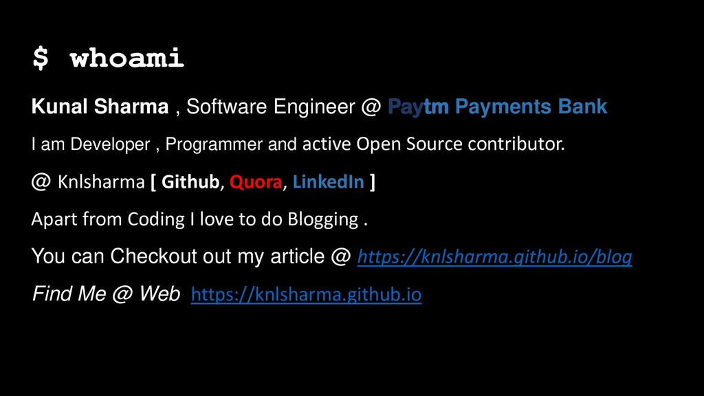 $ whoami Kunal Sharma , Software Engineer @ Pay...
