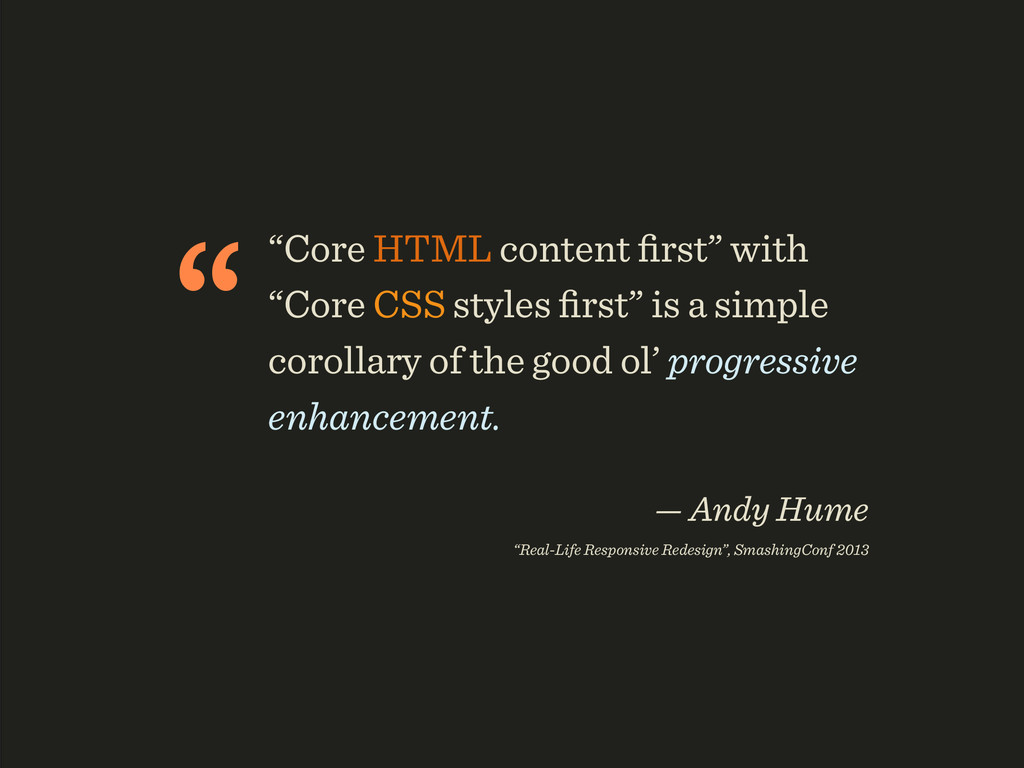 """""Core HTML content first"" with ""Core CSS styles..."
