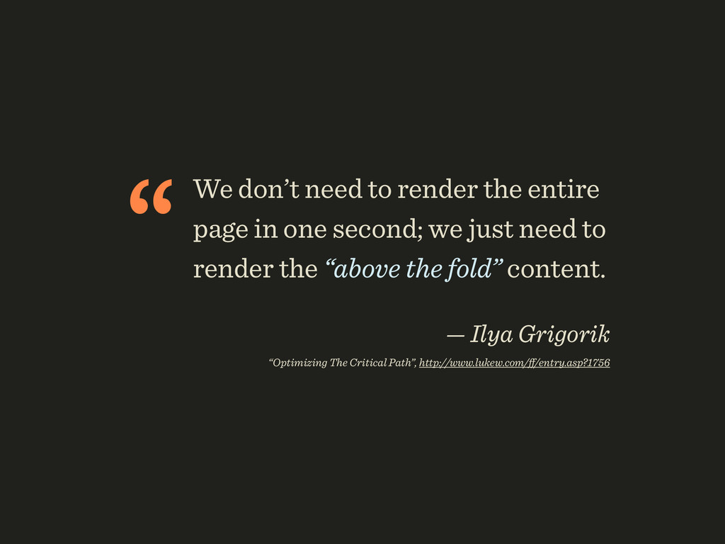 """We don't need to render the entire page in one..."