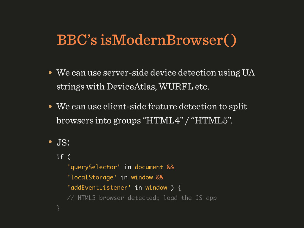 BBC's isModernBrowser( ) • We can use server-si...