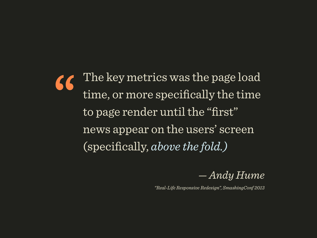 """The key metrics was the page load time, or mor..."