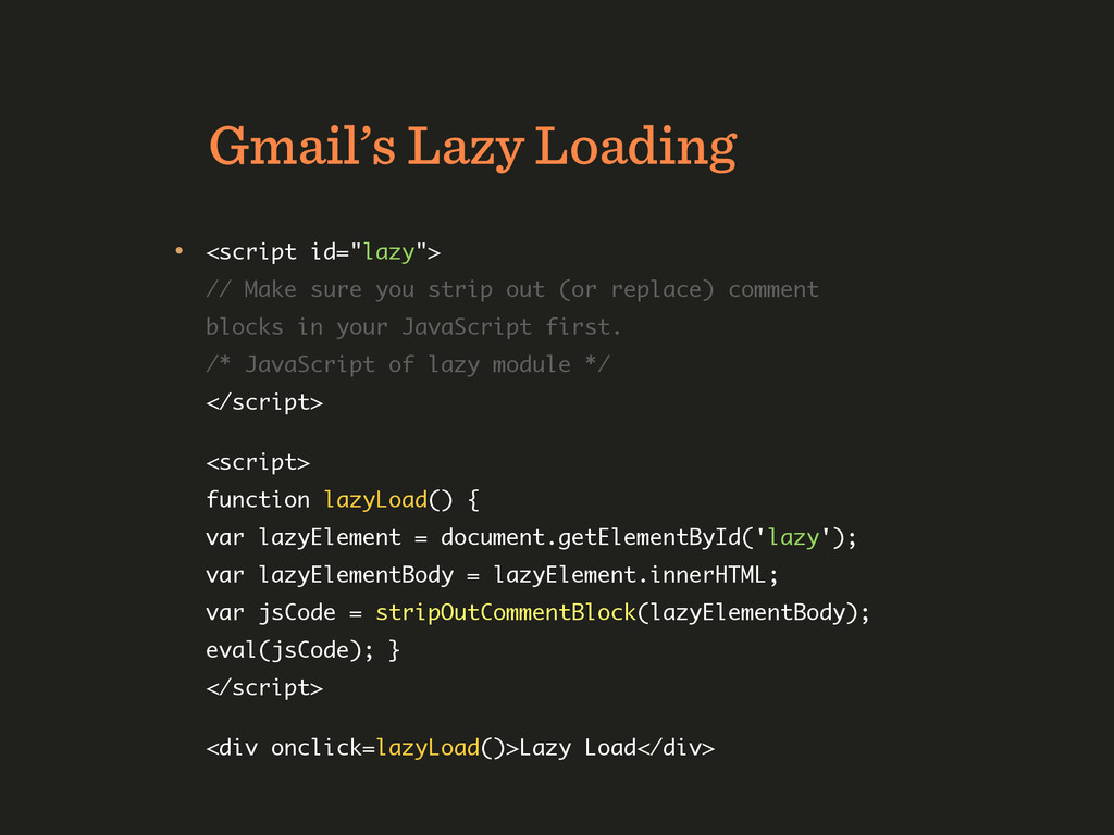 "Gmail's Lazy Loading • <script id=""lazy"">