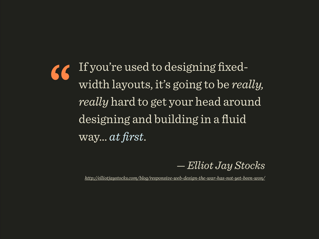 """If you're used to designing fixed- width layout..."