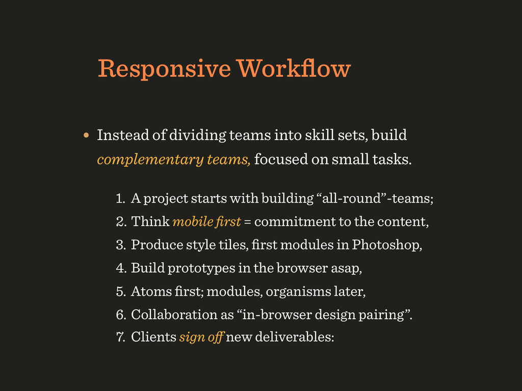 Responsive Workflow • Instead of dividing teams ...