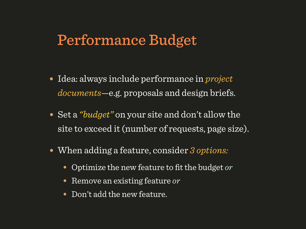 Performance Budget • Idea: always include perfo...