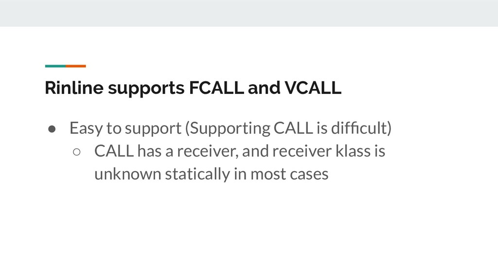 Rinline supports FCALL and VCALL ● Easy to supp...