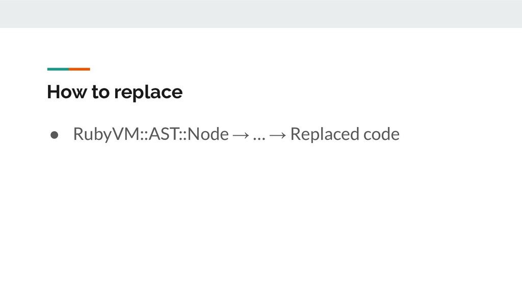 How to replace ● RubyVM::AST::Node → … → Replac...
