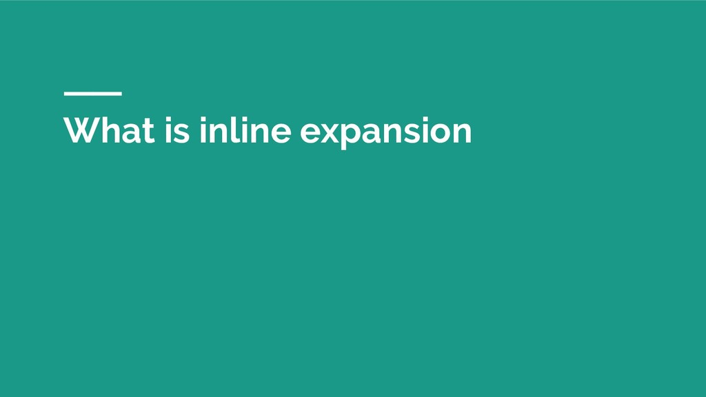 What is inline expansion