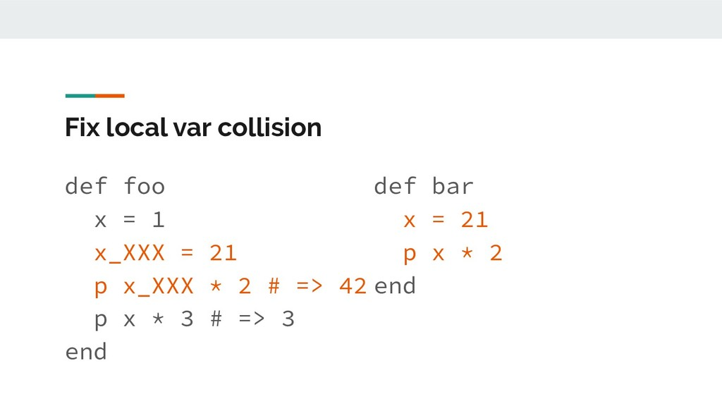Fix local var collision def foo x = 1 x_XXX = 2...