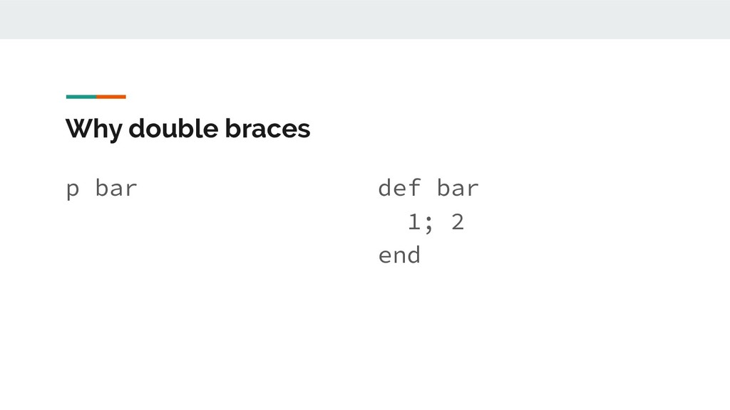 Why double braces p bar def bar 1; 2 end