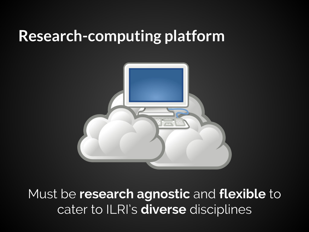 Research-computing platform Must be research ag...