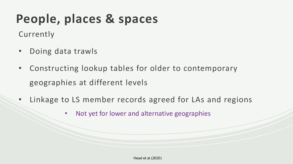 People, places & spaces Currently • Doing data ...