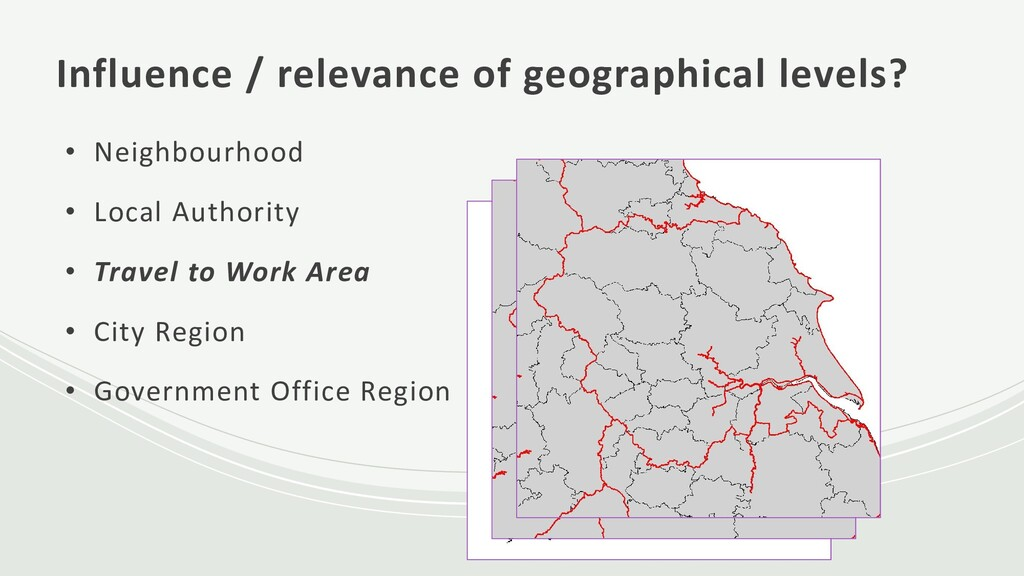 Influence / relevance of geographical levels? •...